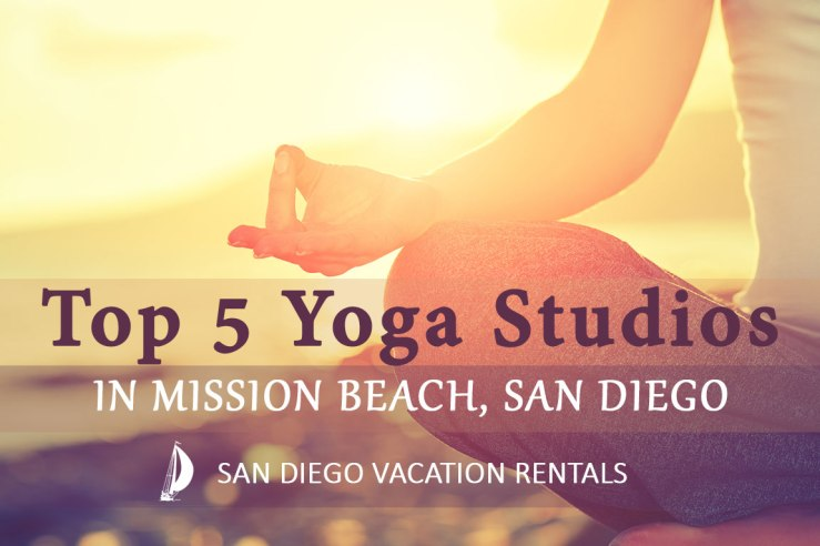 Top 5 Yoga Studios in Mission Beach, San Diego, CA