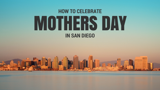 mothers day san diego